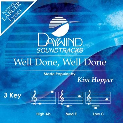 Well Done, Well Done  [Music Download] -     By: Kim Hopper