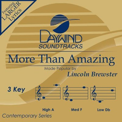 More Than Amazing  [Music Download] -     By: Lincoln Brewster