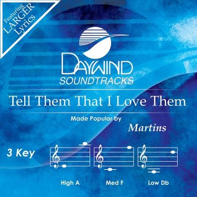 Tell Them That I Love Them  [Music Download] -     By: The Martins