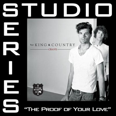 The Proof Of Your Love (Studio Series Performance Track)  [Music Download] -     By: for KING & COUNTRY