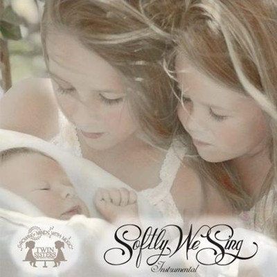 Softly Instrumental Lullabies  [Music Download] -     By: Twin Sisters Productions