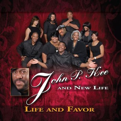Life and Favor  [Music Download] -     By: John P. Kee, New Life