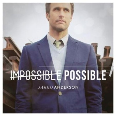 Impossible Possible  [Music Download] -     By: Jared Anderson