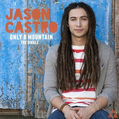 Only A Mountain  [Music Download] -     By: Jason Castro