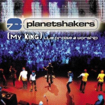 (My King) Live Praise & Worship  [Music Download] -     By: Planetshakers
