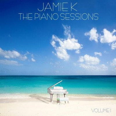 The Piano Sessions  [Music Download] -     By: Jamie K