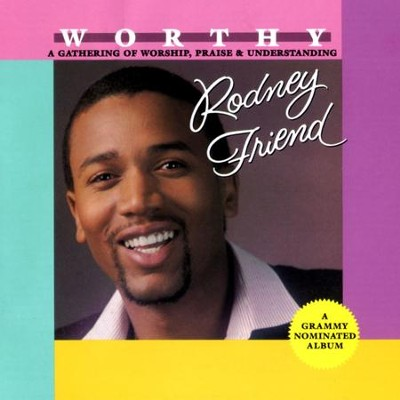 Worthy  [Music Download] -     By: Rodney Friend