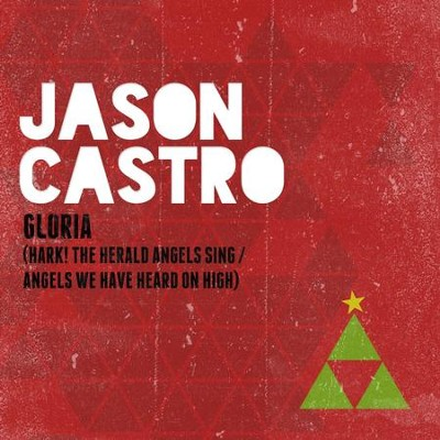 Gloria (Hark! The Herald Angels Sing/Angels We Have Heard On High)  [Download] -     By: Jason Castro