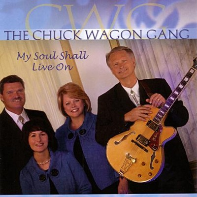 My Soul Shall Live On  [Music Download] -     By: Chuck Wagon Gang