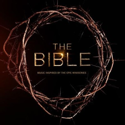 The Bible: Music Inspired By The Epic Mini Series  [Music Download] -     By: Various Artists