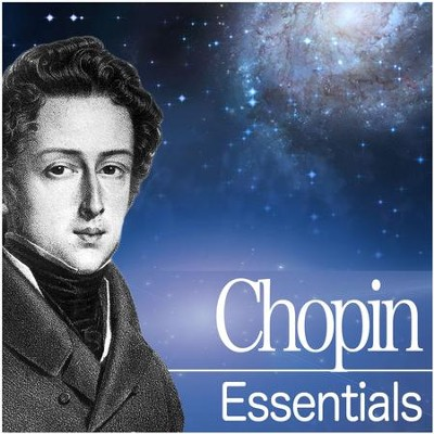 Chopin Essentials  [Music Download] -     By: Various Artists