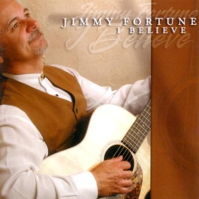 I Believe  [Music Download] -     By: Jimmy Fortune