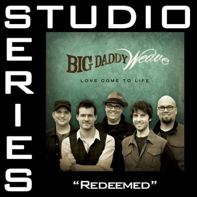 Redeemed (High Key Performance Track)  [Music Download] -     By: Big Daddy Weave