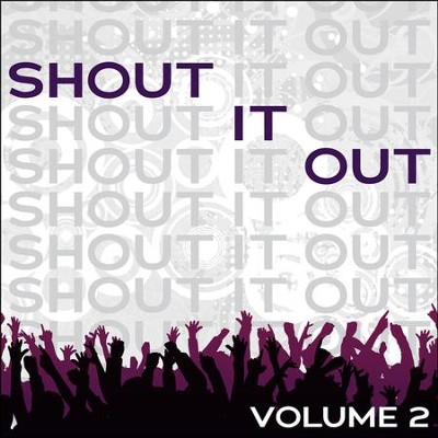 Shout It Out Vol. 2  [Music Download] -     By: Various Artists