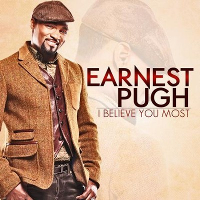 I Believe You Most  [Music Download] -     By: Earnest Pugh