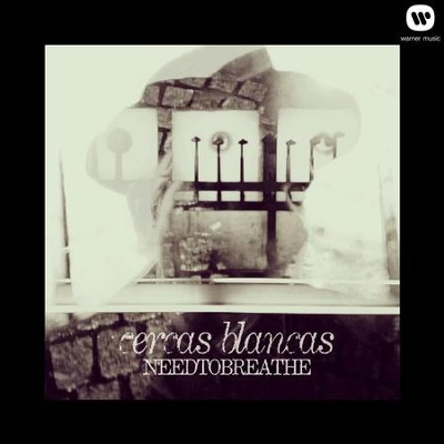 Cercas Blancas EP  [Music Download] -     By: NEEDTOBREATHE