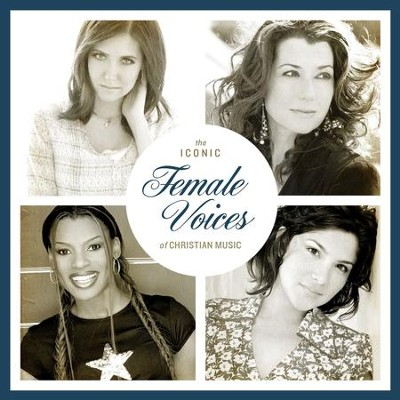 The Iconic Female Voices of Christian Music  [Music Download] -     By: Various Artists