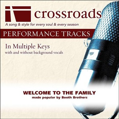 Welcome To The Family (Made Popular By Booth Brothers) [Performance Track]  [Music Download] -