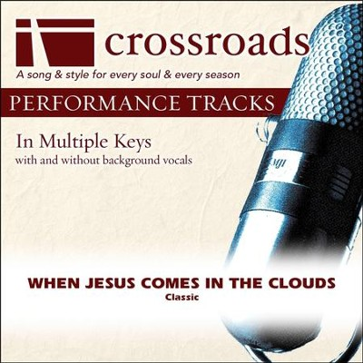 When Jesus Comes In The Clouds (Performance Track)  [Music Download] -
