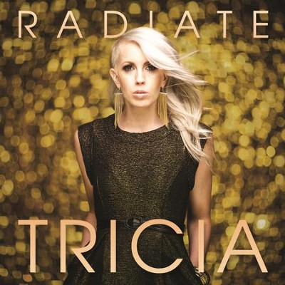 Radiate  [Music Download] -     By: Tricia