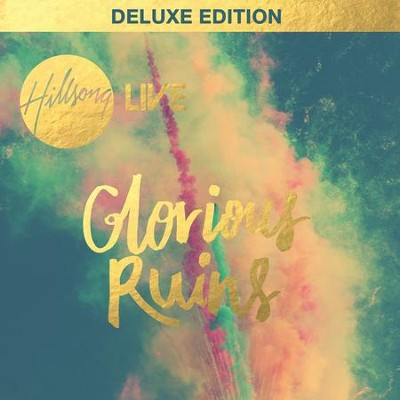 Glorious Ruins, Deluxe Edition/Live  [Music Download] -     By: Hillsong Live