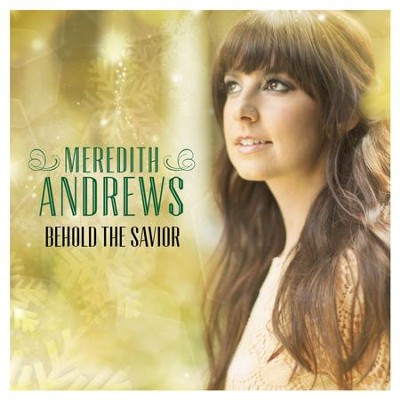 Behold The Savior  [Music Download] -     By: Meredith Andrews