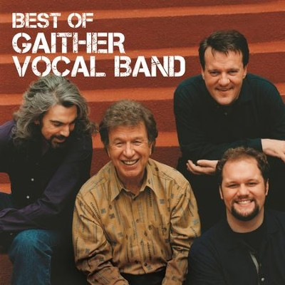 Best Of The Gaither Vocal Band  [Music Download] -     By: Gaither Vocal Band