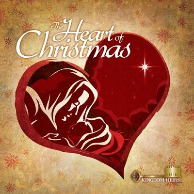 The Heart Of Christmas  [Music Download] -     By: The Kingdom Heirs