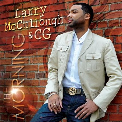 The Morning  [Music Download] -     By: Larry McCullough & CG