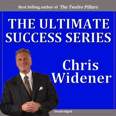 The Ultimate Success Series  [Download] -     By: Chris Widener