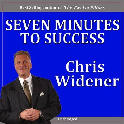 Seven Minutes to Success  [Download] -     By: Chris Widener