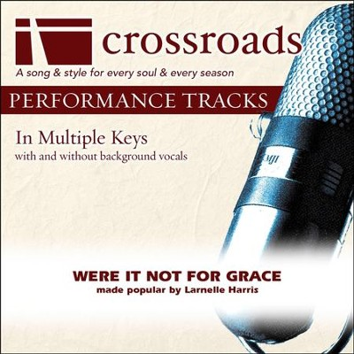 Were It Not For Grace (Made Popular By Larnelle Harris) [Performance Track]  [Music Download] -