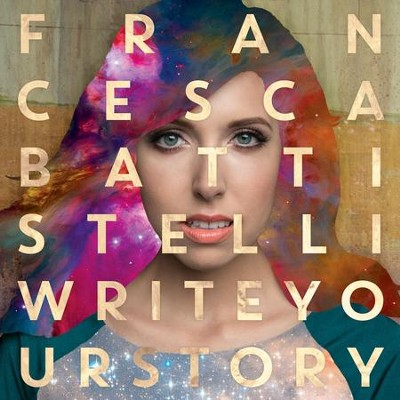 Write Your Story  [Music Download] -     By: Francesca Battistelli
