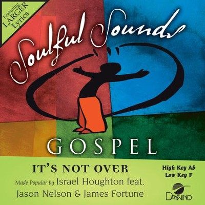 It's Not Over  [Music Download] -     By: Israel Houghton