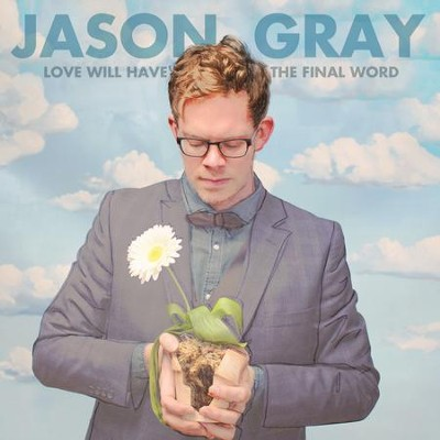 With Every Act Of Love  [Music Download] -     By: Jason Gray