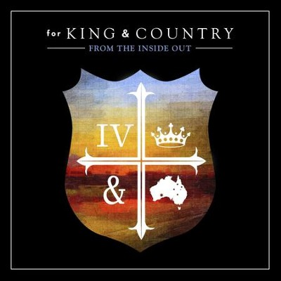 From The Inside Out  [Music Download] -     By: for KING & COUNTRY