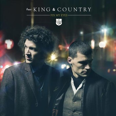 Fix My Eyes  [Music Download] -     By: for KING & COUNTRY