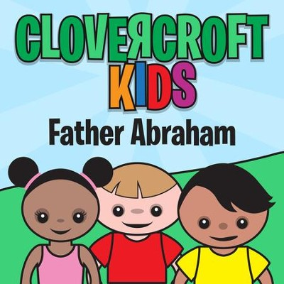 Father Abraham  [Music Download] -     By: Clovercroft Kids