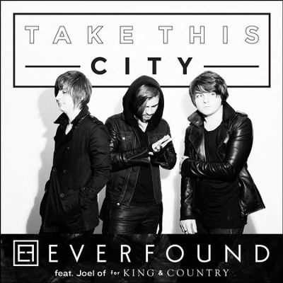 Take This City (feat. Joel of for KING & COUNTRY)  [Music Download] -     By: Everfound