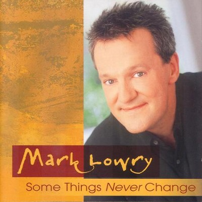 I Wanna Go To Heaven (Some Things Never Change Version)  [Music Download] -     By: Mark Lowry