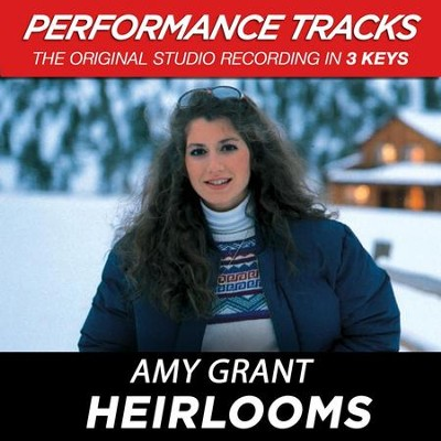 Heirlooms (Premiere Performance Plus Track)  [Music Download] -     By: Amy Grant