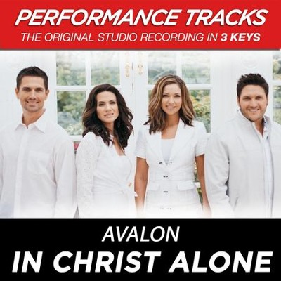 In Christ Alone (Premiere Performance Plus Track)  [Music Download] -     By: Avalon