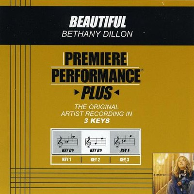 Beautiful (Key-E-Premiere Performance Plus)  [Music Download] -     By: Bethany Dillon