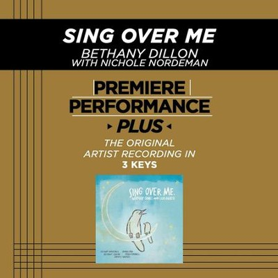 Sing Over Me (Medium Key-Premiere Performance Plus w/ Background Vocals)  [Music Download] -     By: Bethany Dillon
