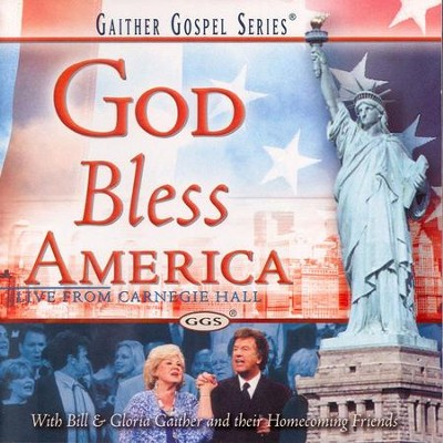 God Bless America  [Music Download] -     By: Bill Gaither, Gloria Gaither, Homecoming Friends