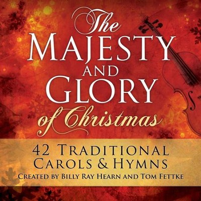 The Majesty And Glory Of Christmas (42 Traditional Carols And Hymns)  [Music Download] -     By: Billy Ray ' Fettke Hearn