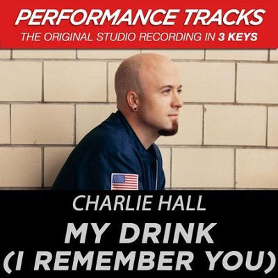 My Drink (I Remember You) (Premiere Performance Plus Track)  [Music Download] -     By: Charlie Hall