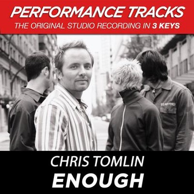 Enough (Key-A-Premiere Performance Plus w/ Background Vocals)  [Music Download] -     By: Chris Tomlin