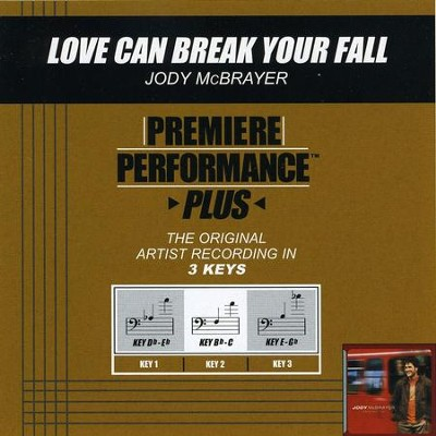 Love Can Break Your Fall (Key-E-Gb-Premiere Performance Plus)  [Music Download] -     By: Jody McBrayer