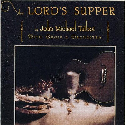 The Lord's Supper  [Music Download] -     By: John Michael Talbot